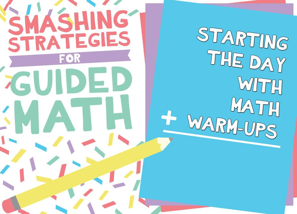 Smashing Strategies for Guided Math: Starting the Day With Math Warm ...