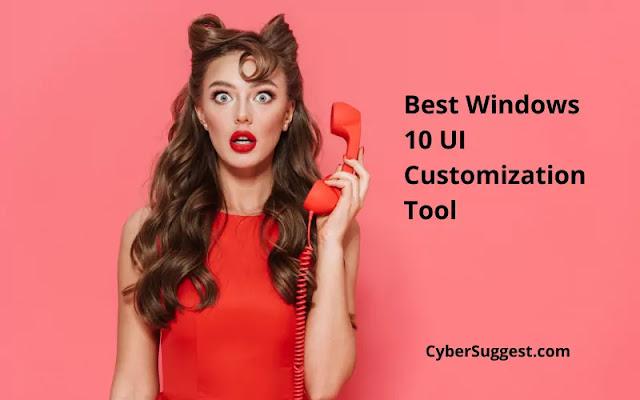 Top 9 Best Windows 10 UI Customization Tool in 2021