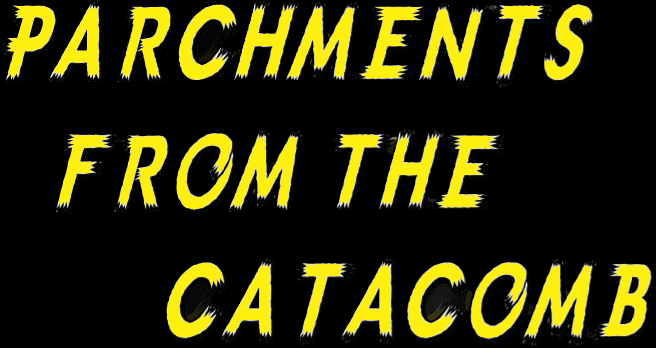 Parchments from the Catacomb