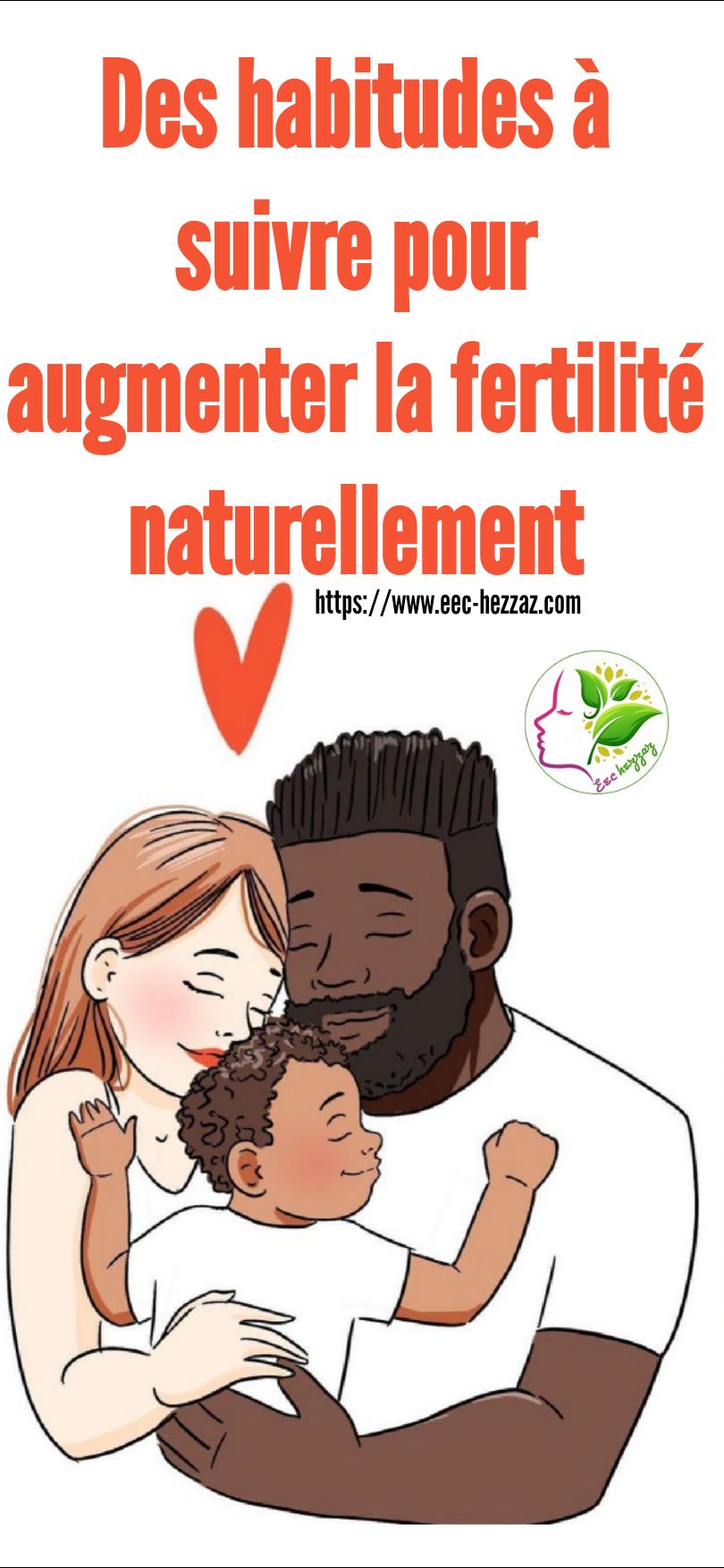 Des habitudes à suivre pour augmenter la fertilité naturellement