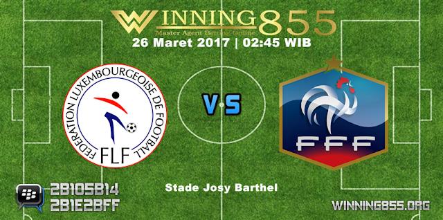 Prediksi Skor Luksemburg vs Perancis 26 Maret 2017