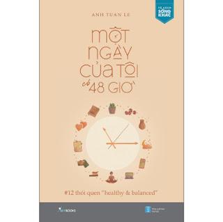 """Một Ngày Của Tôi Có 48 Giờ - 12 Thói Quen """"Healthy & Balanced""""  ebook PDF EPUB AWZ3 PRC MOBI"""