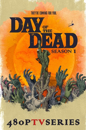 Day of the Dead Season 1 Download All Episodes 480p 720p HEVC [ Episode 2 ADDED ]