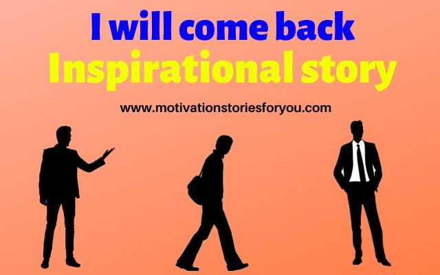I will come back । Inspirational story