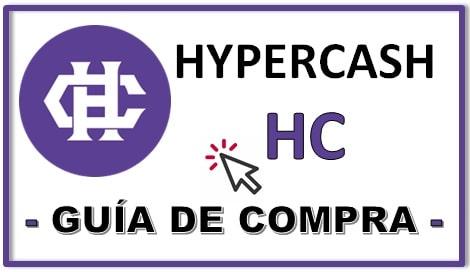 Cómo y Dónde Comprar Criptomoneda HYPERCASH (HC) Guía Actualizada