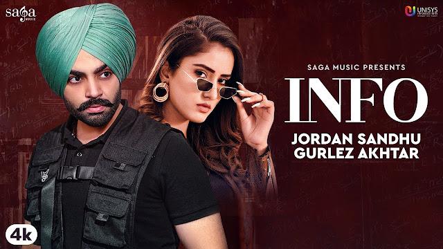 Song  :  INFO Song Lyrics Singer  :  Jordan Sandhu & Gurlej Akhtar Lyrics  :  Rav Hanjra Music  :  Snappy Director  :  Bhindder Burj