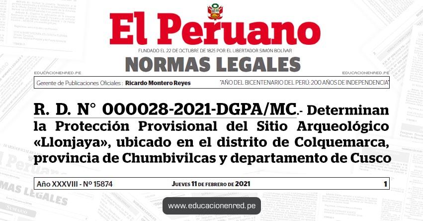 R. D. N° 000028-2021-DGPA/MC.- Determinan la Protección Provisional del Sitio Arqueológico «Llonjaya», ubicado en el distrito de Colquemarca, provincia de Chumbivilcas y departamento de Cusco