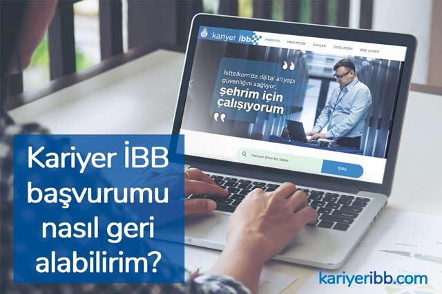 İBB kariyer başvuru nasıl geri alınır? 4 adımda başvuru geri alma işlemi kariyeribb.com'da!