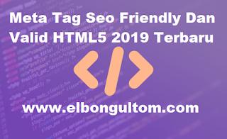 Meta Tag Seo Friendly Dan Valid HTML5 2019 Terbaru