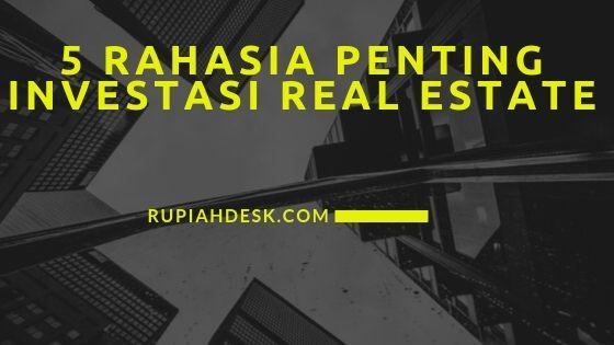 Inilah 5 Rahasia Umum Investasi di Bidang Real Estate Yang Sangat Menarik