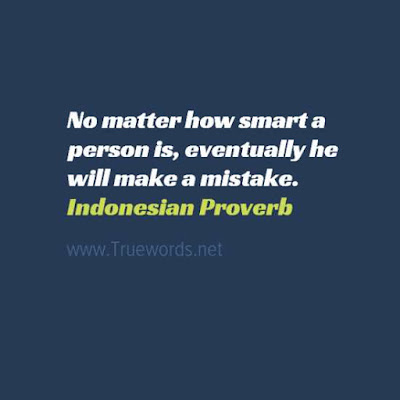 No matter how smart a person is, eventually he will make a mistake