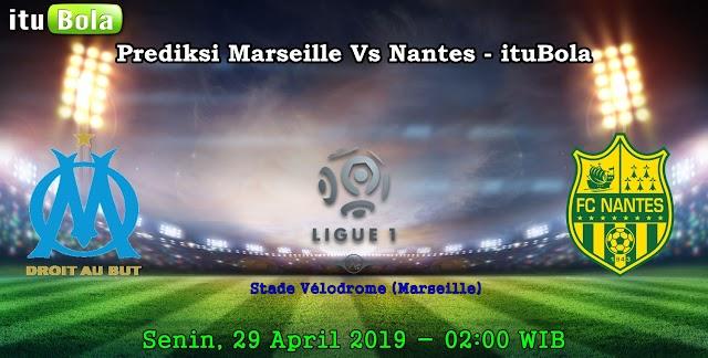 Prediksi Marseille Vs Nantes - ituBola