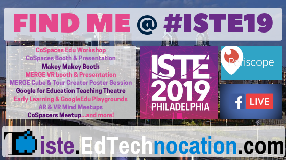 Find @EdTechnocation at #ISTE19! | #MakeyMakey #CoSpacesEdu #MergeCube #GoogleEdu #ARVRinEDU #UnrulySplats