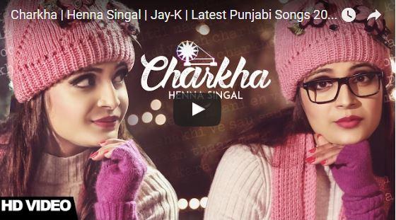 Charkha Henna Singal Latest Punjabi Songs 2017