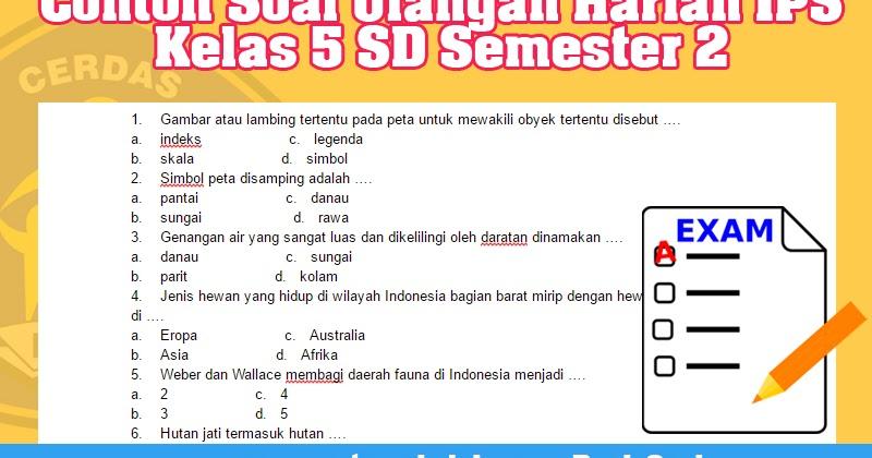 Contoh Soal Ulangan Harian Ips Kelas 5 Sd Semester 2