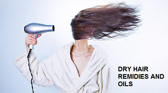 Dry hair Home Remedies and Oils