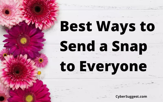 How to send a snap to everyone