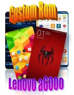 Custom Rom Lenovo a6000 & a6000 Plus Kitkat lollipop