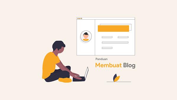 Panduan Membuat Blog Sendiri Gratis