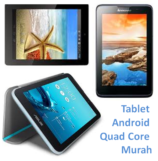Tablet Android Quad Core Murah