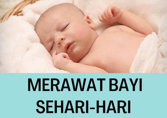 Cara Merawat Bayi Sehari Hari