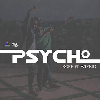 "Lyrics: Kcee – ""Psycho"" ft Wizkid"