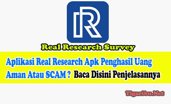 Tentang Aplikasi Real Research Apk Penghasil Uang Aplikasi Real Research Apk Penghasil Uang Aman Atau SCAM ? Disini Penjelasannya  Aplikasi Real Research Apk adalah aplikasi survey online penghasil uang yang sedang viral saat ini. Setiap member Aplikasi Real Research Apk Penghasil Uang yang menyelesaikan misi survey dibayar pakai Coin TNC.  Misi mengisi survey yang ditawarkan oleh Aplikasi Real Research Apk Penghasil Uang tidak terlalu sulit. Mirip dengan Aplikasi Milieu Surveys, misi survey yang wajib Anda selesaikan hanya survey sederhana di Aplikasi Real Research Apk Penghasil Uang ini.  Jadi bagi Anda yang ingin menghasilkan uang scara instan silahkan menggunakan Aplikasi Real Research Apk Penghasil Uang di smartphone android Anda untuk menghasilkan uang ke DANA tanpa harus keluar dari rumah.  Download Dan Instal Aplikasi Real Research Apk Penghasil Uang Download Real Sesearch Survey Apk Penghasil Uang dari situs penyedia aplikasinya yang paling terpercaya seperti google playstore.  Setelah berhasil download Aplikasi Real Research Apk Penghasil Uang lanjutkan dengan proses instal. Instal Aplikasi Real Research Apk Penghasil Uang sampai benar – benar selesai 100% agar dapat digunakan.  Langkah selanjutnya setelah berhasil download dan instal Aplikasi Real Research Apk Penghasil Uang di android Anda yaitu masuk ke proses login sebagai pengguna. Aplikasi Real Research Apk login dapat dilakukan menggunakan akun Gmail.  Cara Daftar Aplikasi Real Research Apk Penghasil Uang Bagi Anda yang belum memiliki akun Aplikasi Real Research Apk Penghasil Uang silahkan daftar akun terlebih dahulu.