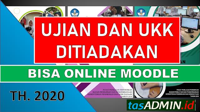 Ujian Sekolah, UN, UKK Ditiadakan bisa online pakai moodle