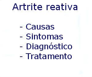 Artrite reativa causas sintomas diagnóstico tratamento prevenção riscos complicações