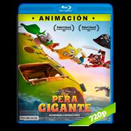 La increíble historia de la pera gigante (2017) BRRip 720p Audio Dual Latino-Sueco
