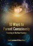 10 Ways To Parent Consciously