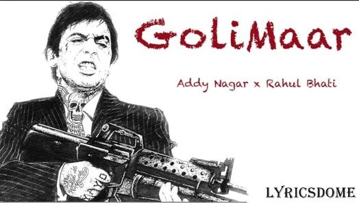 Golimaar Lyrics - Addy Nagar | Rahul bhati
