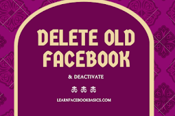 How to Deactivate and Delete Old Facebook Account