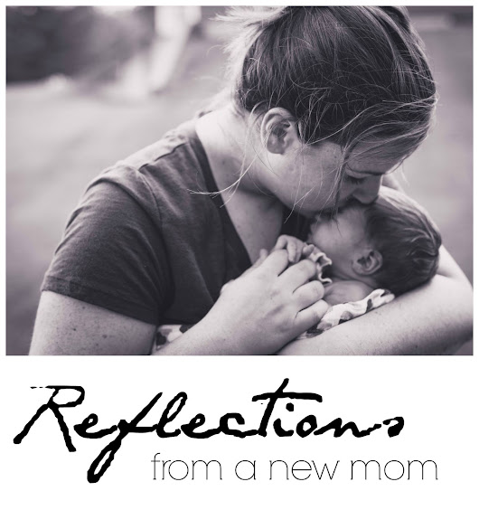 Reflections From a New Mom
