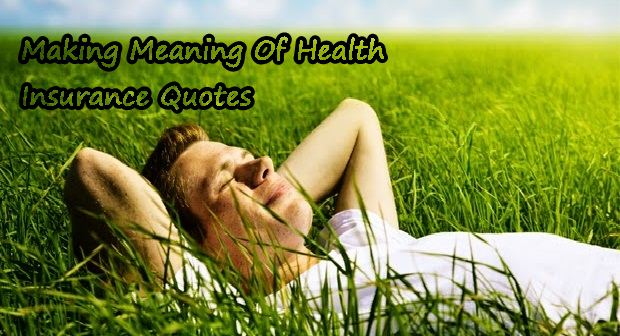 Making Meaning Of Health Insurance Quotes