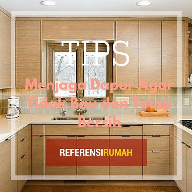 Tak Perlu Sulit Menjaga Dapur Dari Bau Tak Sedap, Inilah Cara yang Dijamin Ampuh!