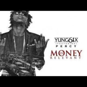 VIDEO: Yung6ix Ft. Phyno & Percy – Money Is Relevant