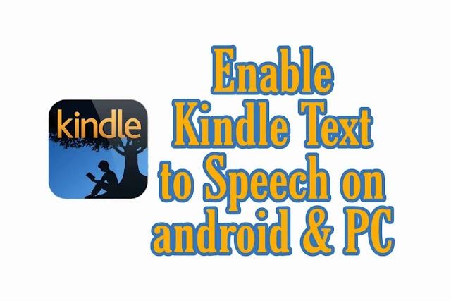Enable Amazon kindle text to speech on android & PC in simple steps (With pictures)