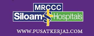 Lowongan Kerja SMA SMK D3 S1 MRCCC Siloam Hospitals Semanggi Juni 2020