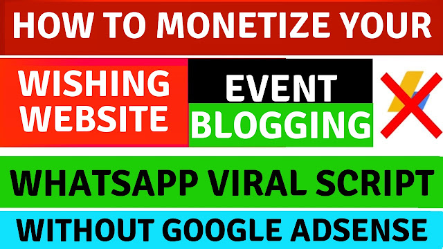 How to monetize your wishing website whatsapp viral script without google adsense in hindi 2018