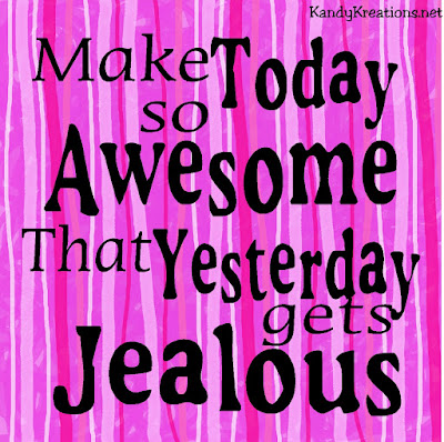 Make today so Awesome that yesterday gets Jealous!  This printable is perfect for a little motivation in the morning.  The JPG  or PDF picture file can be used as a screen saver, a printable quote, or as a get up and get moving quote.