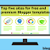 Top five sites for free and premium Blogger templates.