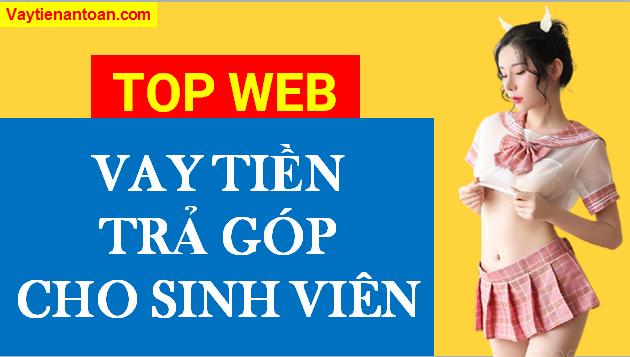 Vay tiền Trả góp Dành cho Sinh viên, Top web Vay tiền Uy tín nhất
