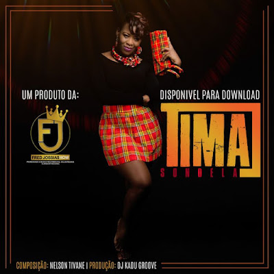 Tima - Sondela (Prod. Kadu Groove Beatz) 2018 | Download Mp3