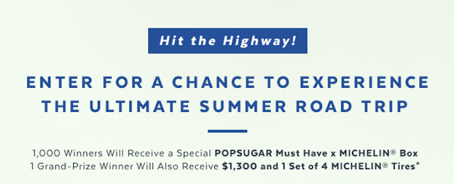 Popsugar is going to give away a total of 1000 Michelin gift boxes and one lucky winner will also get brand new Michelin tires and cash to hit the highway!