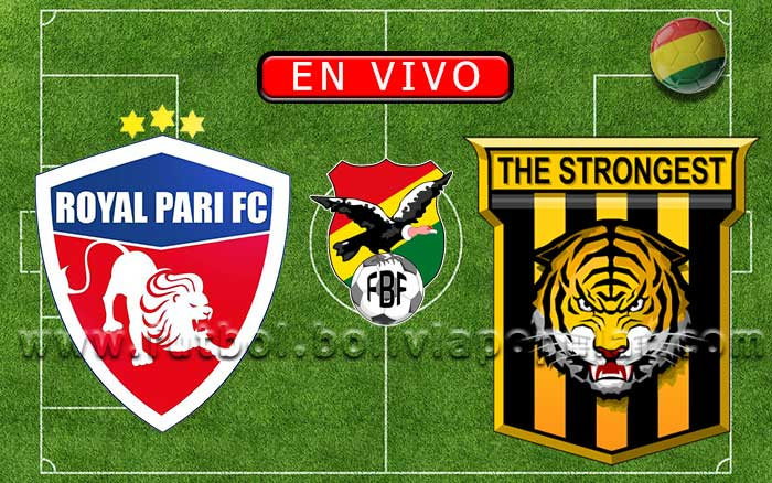 【En Vivo】Royal Pari vs. The Strongest - Torneo Clausura 2019
