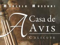 """Nova Parceria: """"A Casa de Avis - Calicute"""" do escritor nacional Marcelo Mússuri"""