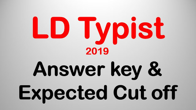 LD Typist 2019 - Answer Key & Expected Cut off