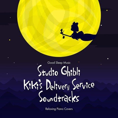 Good Sleep Music: Studio Ghibli Kiki's Delivery Service Soundtracks: Relaxing Piano Covers [2019.06.25+MP3+RAR]