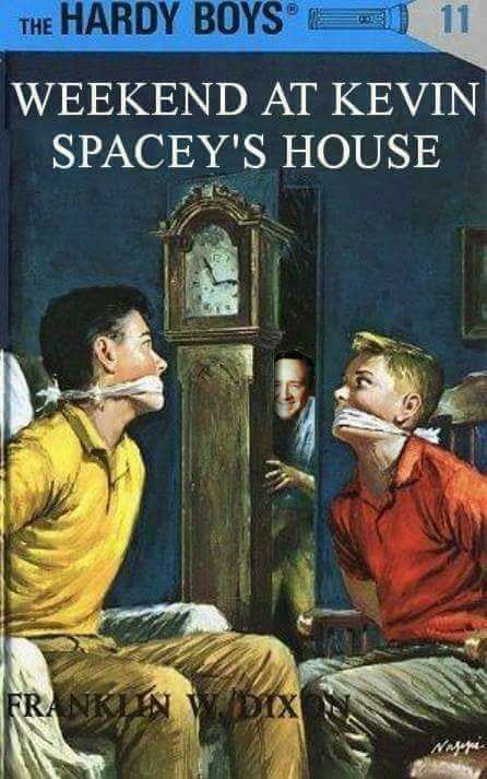 3a8e8498e9b The Hardy Boys  Weekend At Kevin Spacey s House